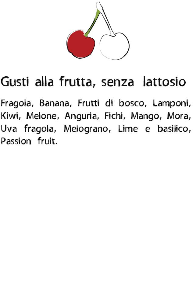 Gelateria Millennium - Gusti alla frutta senza lattosio