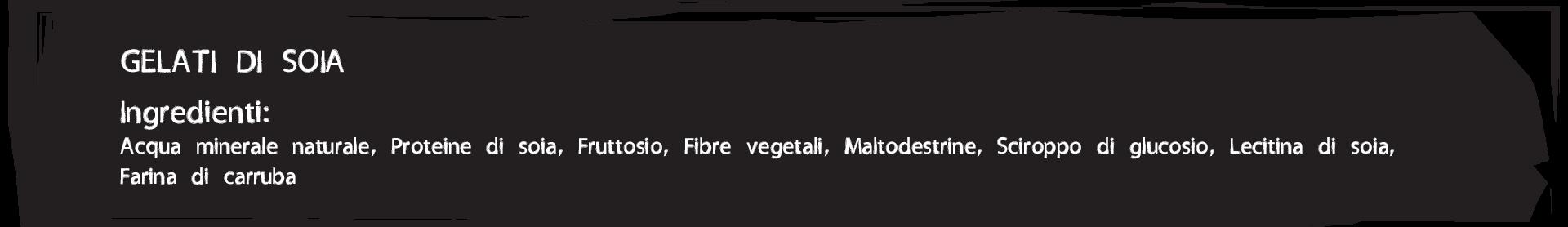 Gelateria Millennium, ingredienti gelato di soia