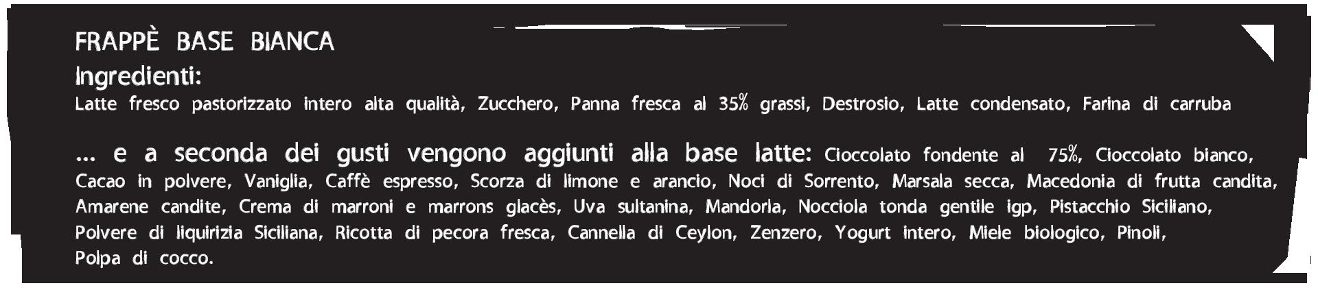 Gelateria Millennium, ingredienti frappè base bianca